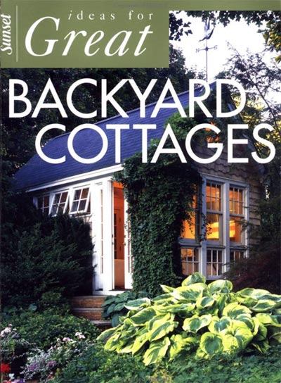 book backyard cottages - Ideas for Great Backyard Cottages