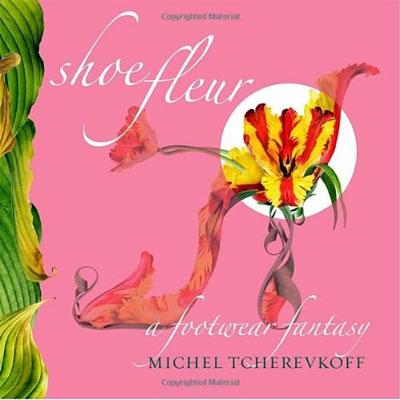 book shoe fleur - Shoe Fleur: A Footwear Fantasy