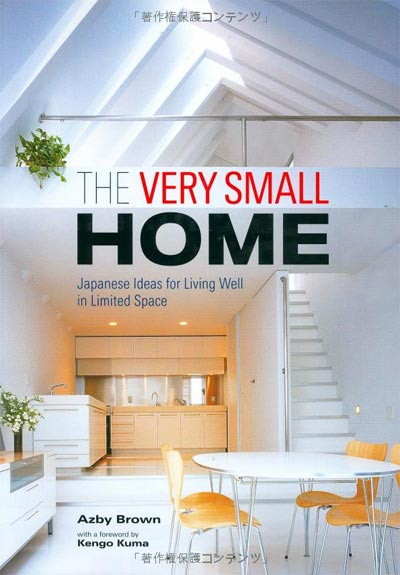 book very small home - The Very Small Home: Japanese Ideas for Living Well in Limited Space
