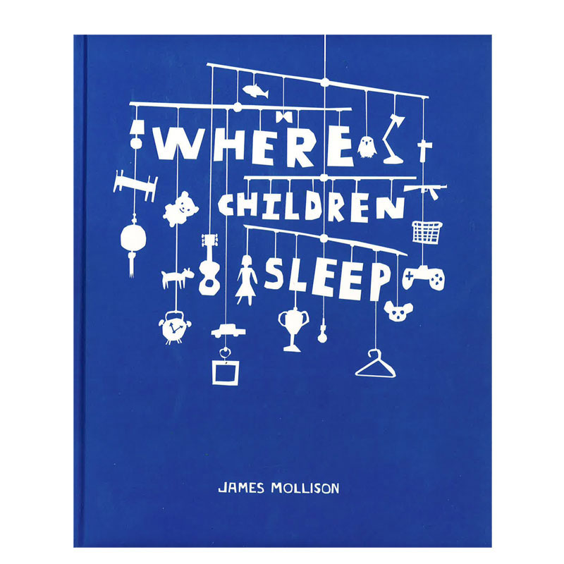 where children sleep book1 - Where Children Sleep: seeing the world through a child's bedroom
